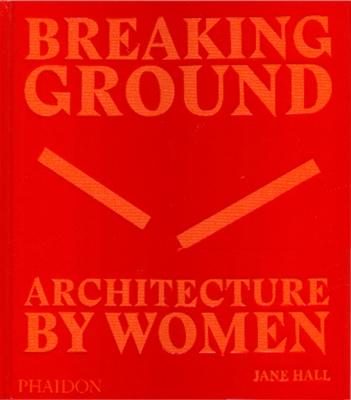 Breakin Ground-Architecture by woman